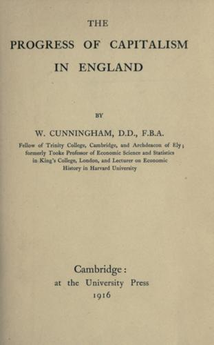 The progress of capitalism in England by Cunningham, W.