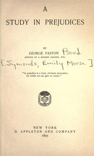 A study in prejudices by George Paston