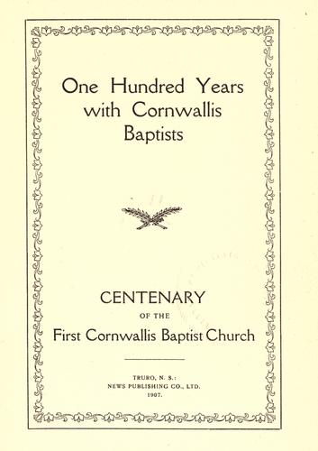 One hundred years with Cornwallis Baptists by