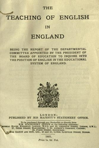The teaching of English in England by Great Britain. Board of Education. Committee on English in the educational system of England.