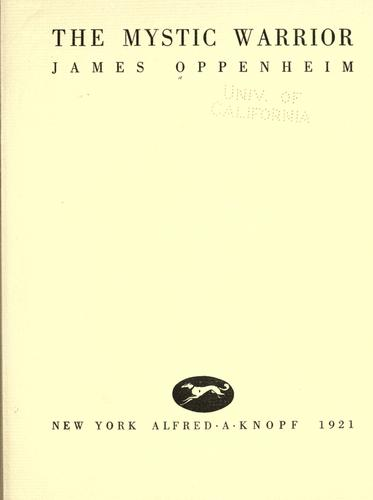 The mystic warrior by Oppenheim, James