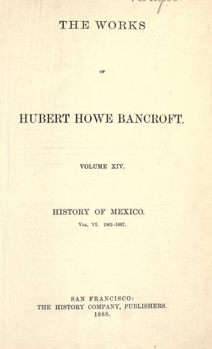 History of Mexico by Hubert Howe Bancroft