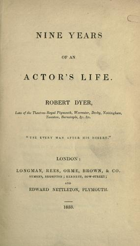 Nine years of an actor's life by Robert Dyer