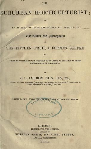 The suburban horticulturist by John Claudius Loudon