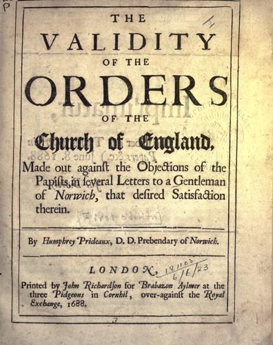 The validity of the Orders of the Church of England by Humphrey Prideaux