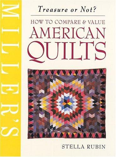 How to compare & value American quilts by Stella Rubin