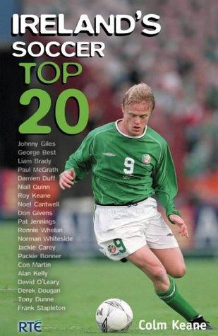 Ireland's Soccer Top 20 by Colm Keane