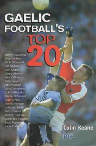 Gaelic football's top 20 by Colm Keane