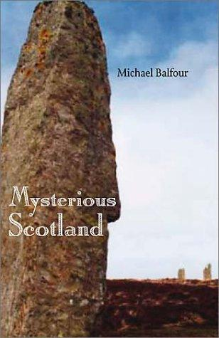 Mysterious Scotland by Michael David Balfour