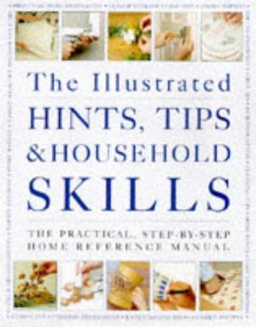 The Illustrated Hints, Tips and Household Skills by Arness Lorenz