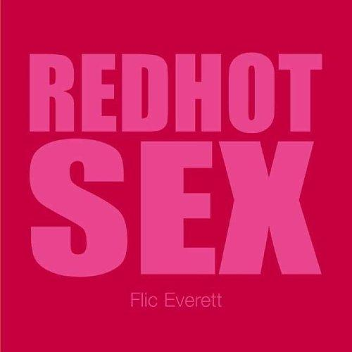 Red Hot Sex (Undercover Sex Tips) by Flic Everett