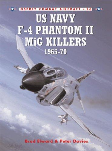 US Navy F-4 Phantom II MiG Killers (1) 1965-1970 by Brad Elward