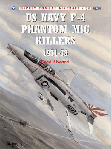 US Navy F-4 Phantom II MiG Killers 1972-73 (Combat Aircraft) by Brad Elward