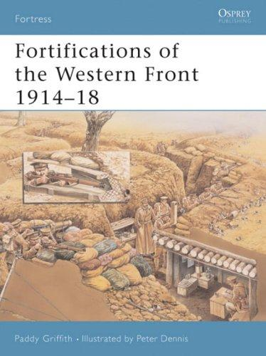 Fortifications of the Western Front 1914-18 (Fortress) by Paddy Griffith