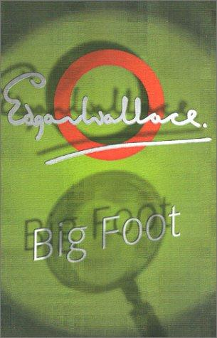 Big Foot by Edgar Wallace