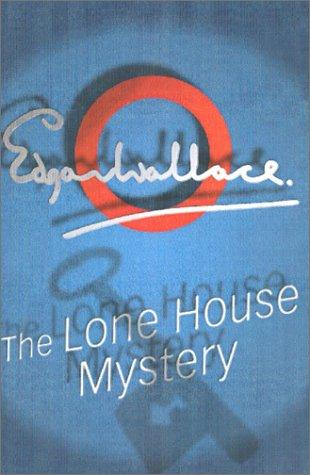 The Lone House mystery by Edgar Wallace