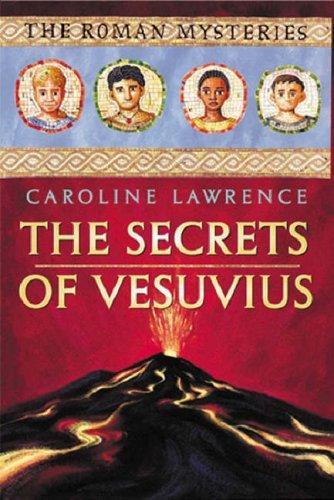 The Secrets of Vesuvius (Roman Mysteries)