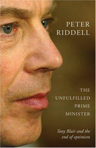 The Unfulfilled Prime Minister by Peter Riddell