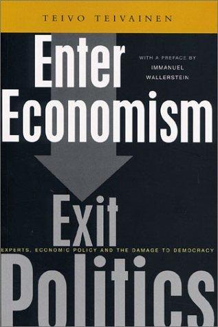 Enter Economism, Exit Politics