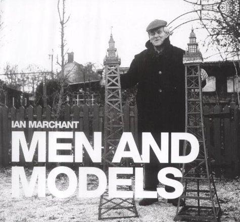 Men and Models (Men &) by Ian Marchant