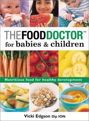 The food doctor for babies & children by Vicki Edgson