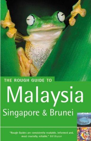 The Rough Guide to Malaysia, Singapore & Brunei 4 by ROUGH GUIDES