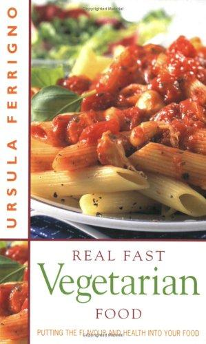 Real Fast Vegetarian Food by Ursula Ferrigno