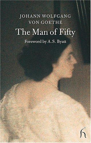 Man of Fifty by Johann Wolfgang von Goethe