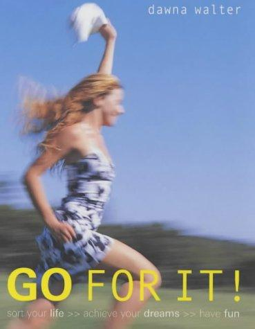 Go for It! by Dawna Walter