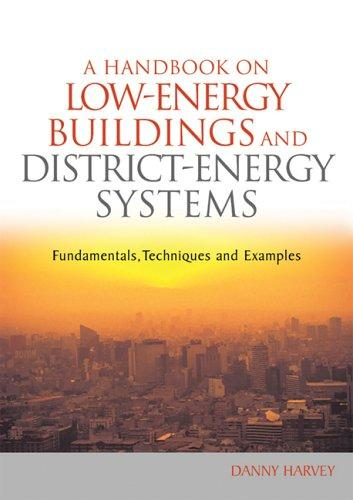 A Handbook on Low-Energy Buildings and District-Energy Systems by Danny Harvey