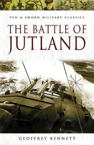 BATTLE OF JUTLAND, THE (Pen & Sword Military Classics) by Geoffrey Bennett