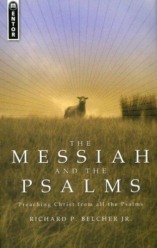 Messiah and the Psalms by Belcher Jr., Richard