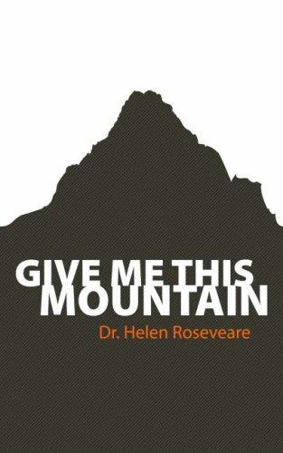 Give me this mountain by Roseveare, Helen