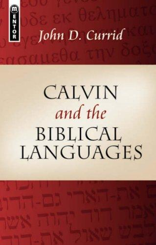 Calvin and the Biblical Languages by Currid, John D.