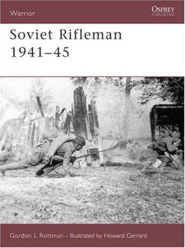 Soviet Rifleman 1941-45 (Warrior) by Gordon Rottman