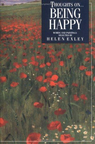 Thoughts on Being Happy (Inspirational Giftbooks) by Helen Exley
