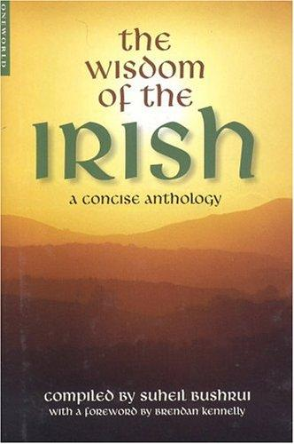 The Wisdom of the Irish by Suheil Bushrui