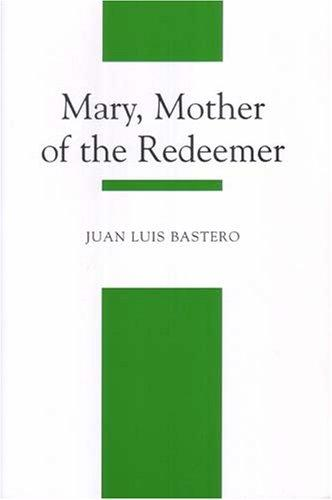 Mary, Mother of the Redeemer by Juan Luis Bastero