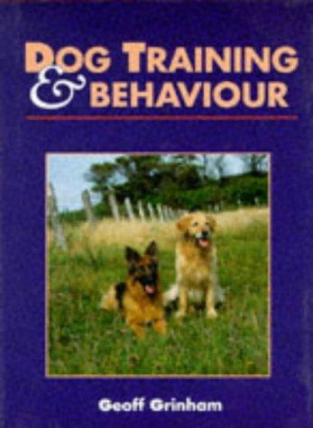 Dog Training and Behaviour by Geoff Grinham