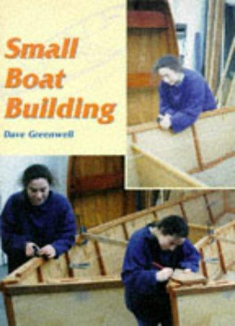 Small Boat Building (Helmsman Guides) by Dave Greenwell