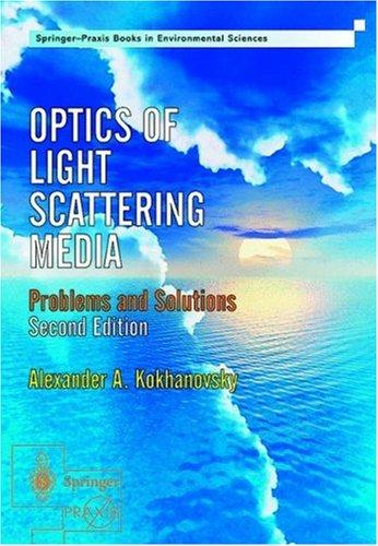 Optics Of Light Scattering Media by A. A. Kokhanovsky