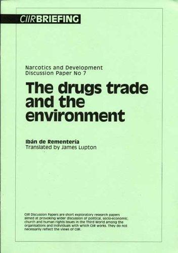 The Drugs Trade and the Environment by Iban De Rementeria