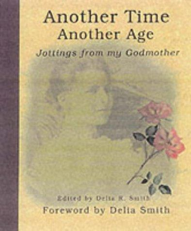 Another Time, Another Age by Delia R. Smith