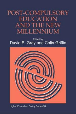 Post-Compulsory Education and the New Millenium (Higher Education Policy Series) by David E Gray