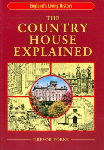 Country House Explained (England's Living History) by Tevor Yorke