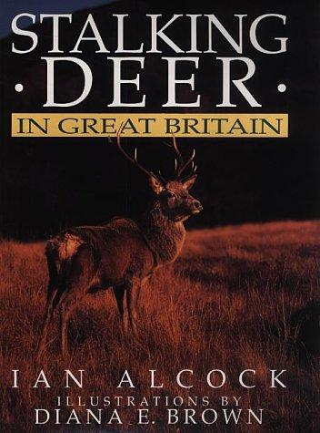 Stalking Deer in Great Britain by I. C. N. Alcock