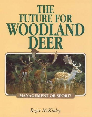 The Future for Woodland Deer by Roger McKinley