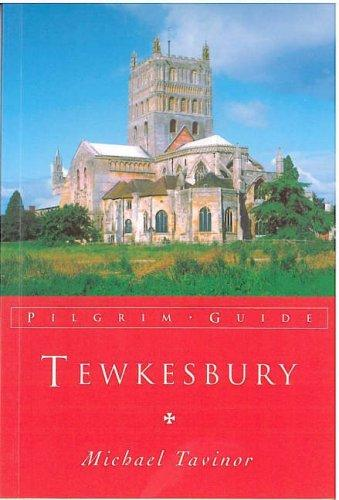 Tewkesbury (Pilgrim Guides) by Michael Tavinor