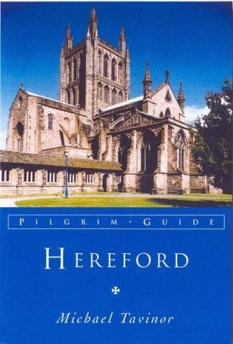 Hereford (Pilgrim Guides) by Michael Tavinor
