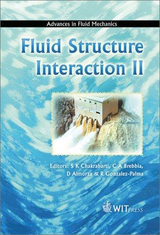 Fluid Structure Interaction II (Advances in Fluid Mechanics) by s International Conference on Fluid Structure Interaction 2003 Cadiz